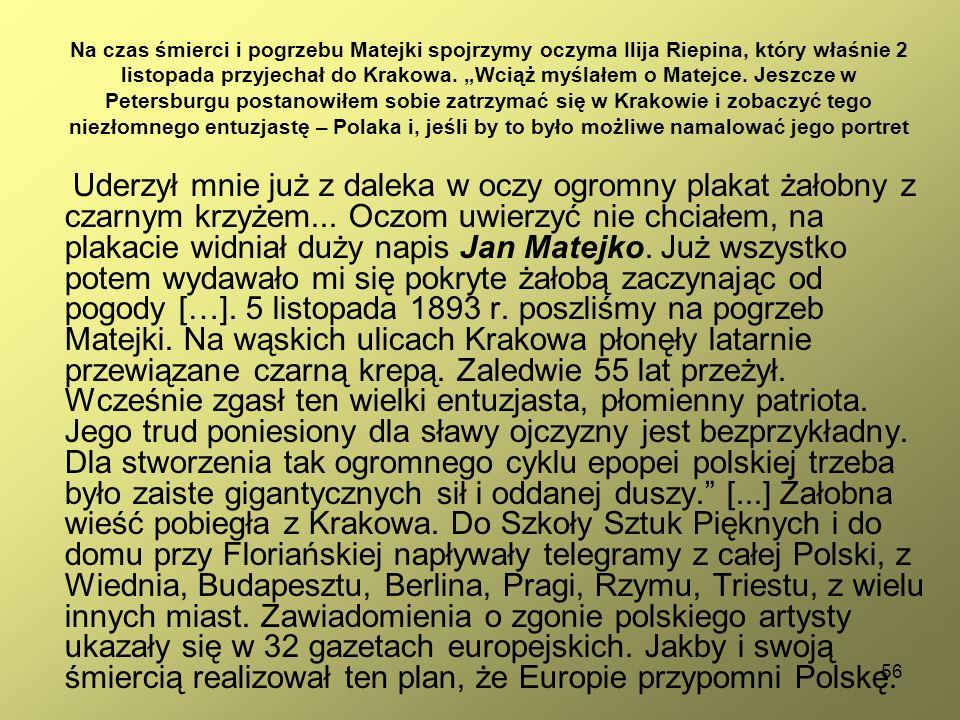 """56 Na czas śmierci i pogrzebu Matejki spojrzymy oczyma Ilija Riepina, który właśnie 2 listopada przyjechał do Krakowa. """"Wciąż myślałem o Matejce. Jesz"""