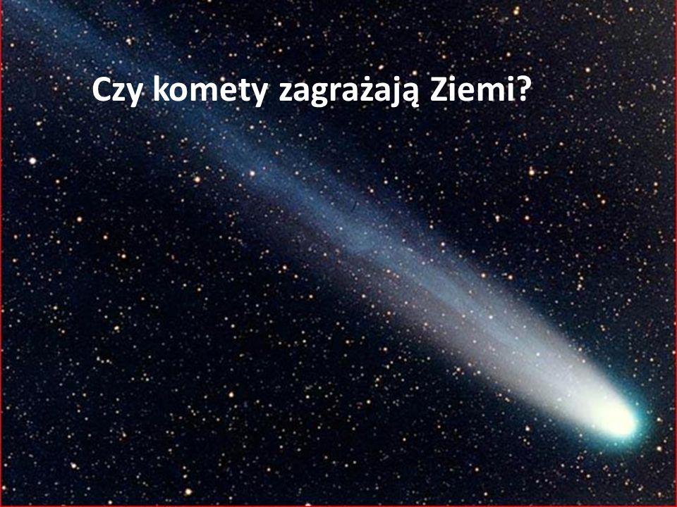 Czy komety zagrażają Ziemi?