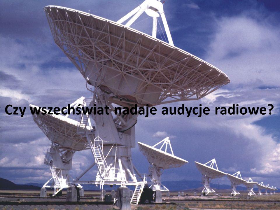 Czy wszechświat nadaje audycje radiowe?