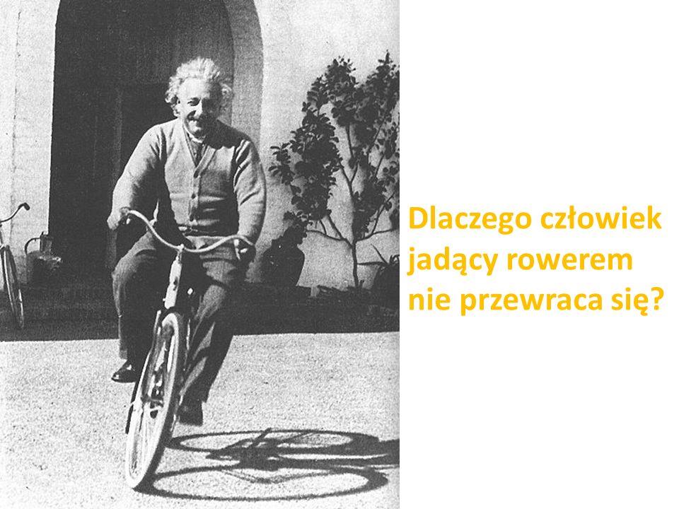 Dlaczego człowiek jadący rowerem nie przewraca się?