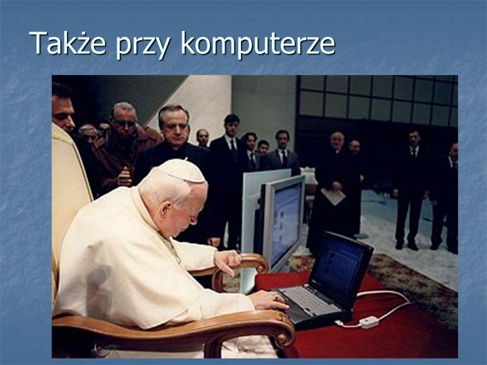 Także przy komputerze