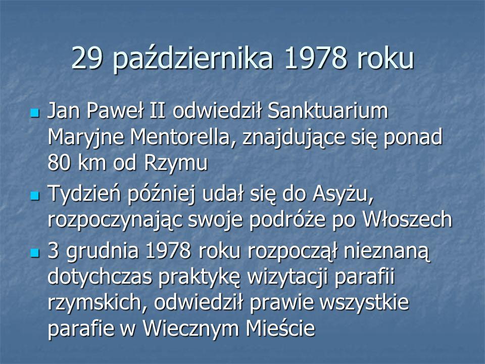 29 października 1978 roku Jan Paweł II odwiedził Sanktuarium Maryjne Mentorella, znajdujące się ponad 80 km od Rzymu Jan Paweł II odwiedził Sanktuariu