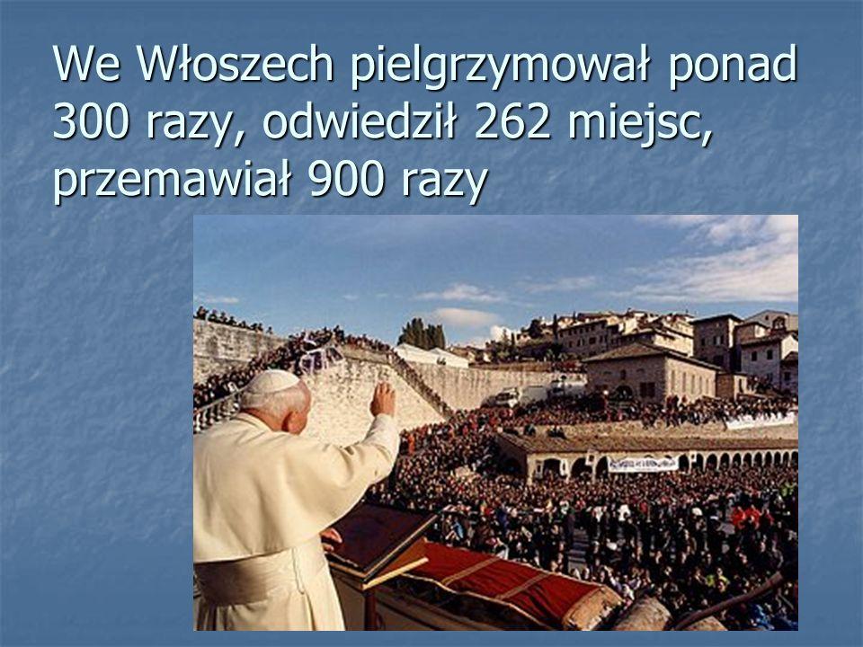 We Włoszech pielgrzymował ponad 300 razy, odwiedził 262 miejsc, przemawiał 900 razy