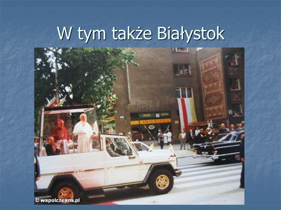 W tym także Białystok