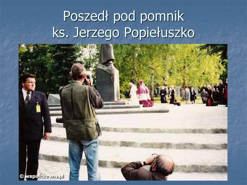 Poszedł pod pomnik ks. Jerzego Popiełuszko