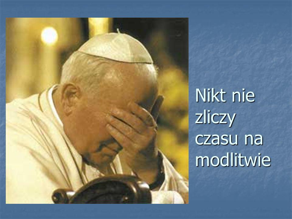 Nikt nie zliczy czasu na modlitwie