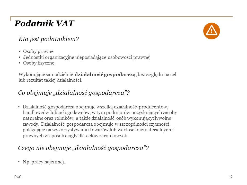 """PwC Podatnik VAT 12 Co obejmuje """"działalność gospodarcza""""? Działalność gospodarcza obejmuje wszelką działalność producentów, handlowców lub usługodawc"""
