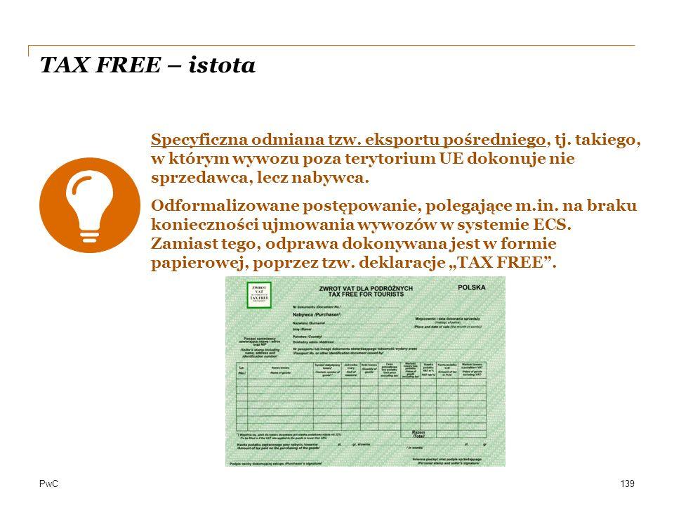 PwC TAX FREE – istota Specyficzna odmiana tzw. eksportu pośredniego, tj. takiego, w którym wywozu poza terytorium UE dokonuje nie sprzedawca, lecz nab