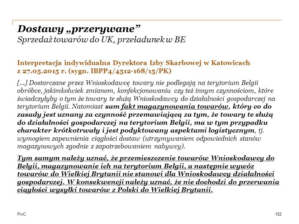 """PwC Dostawy """"przerywane"""" Sprzedaż towarów do UK, przeładunek w BE Interpretacja indywidualna Dyrektora Izby Skarbowej w Katowicach z 27.05.2015 r. (sy"""