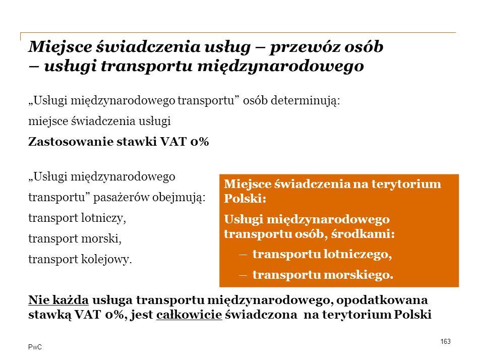 """PwC Miejsce świadczenia usług – przewóz osób – usługi transportu międzynarodowego """"Usługi międzynarodowego transportu"""" osób determinują: miejsce świad"""