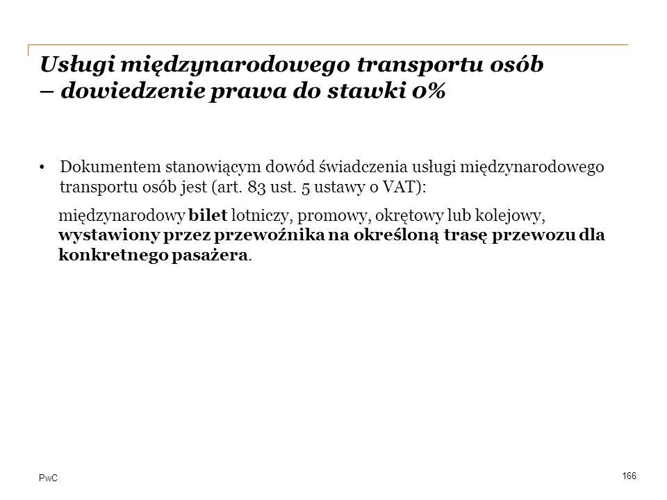 PwC Usługi międzynarodowego transportu osób – dowiedzenie prawa do stawki 0% Dokumentem stanowiącym dowód świadczenia usługi międzynarodowego transpor