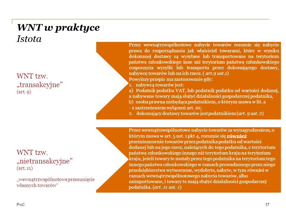 PwC WNT w praktyce Istota Przez wewnątrzwspólnotowe nabycie towarów za wynagrodzeniem, o którym mowa w art. 5 ust. 1 pkt 4, rozumie się również przemi