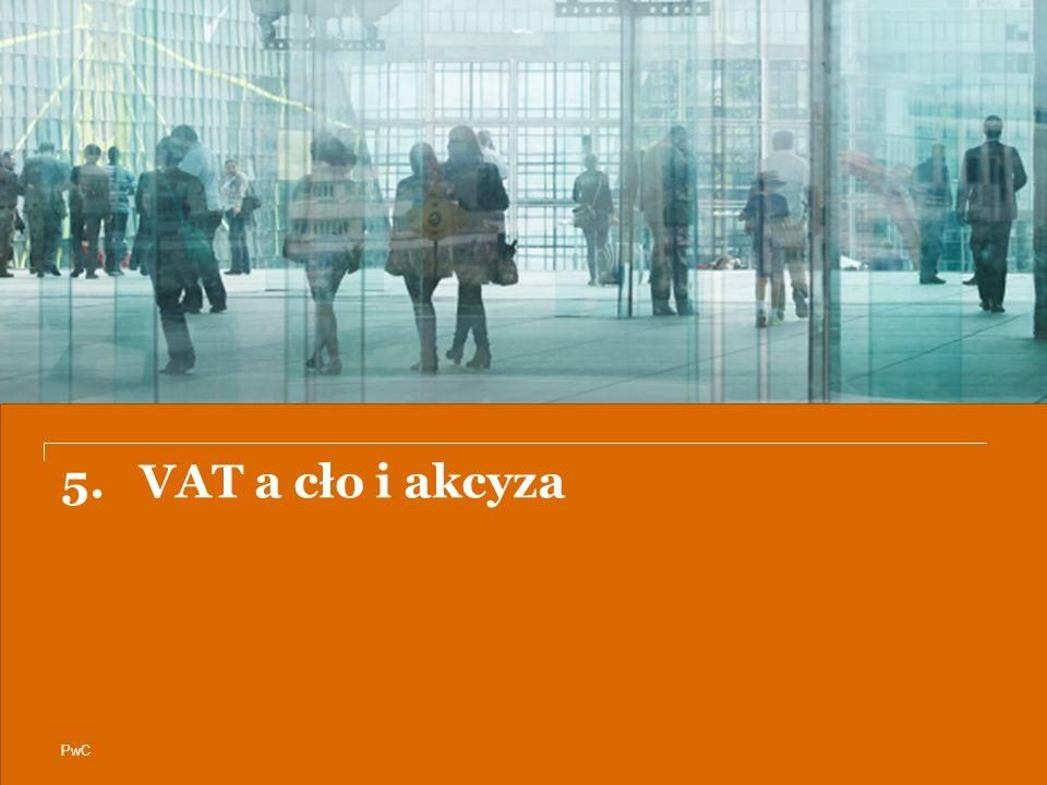 PwC 5. VAT a cło i akcyza
