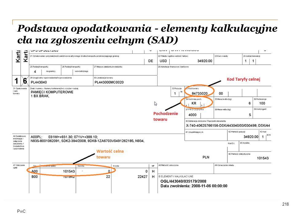 PwC 218 Podstawa opodatkowania - elementy kalkulacyjne cła na zgłoszeniu celnym (SAD)