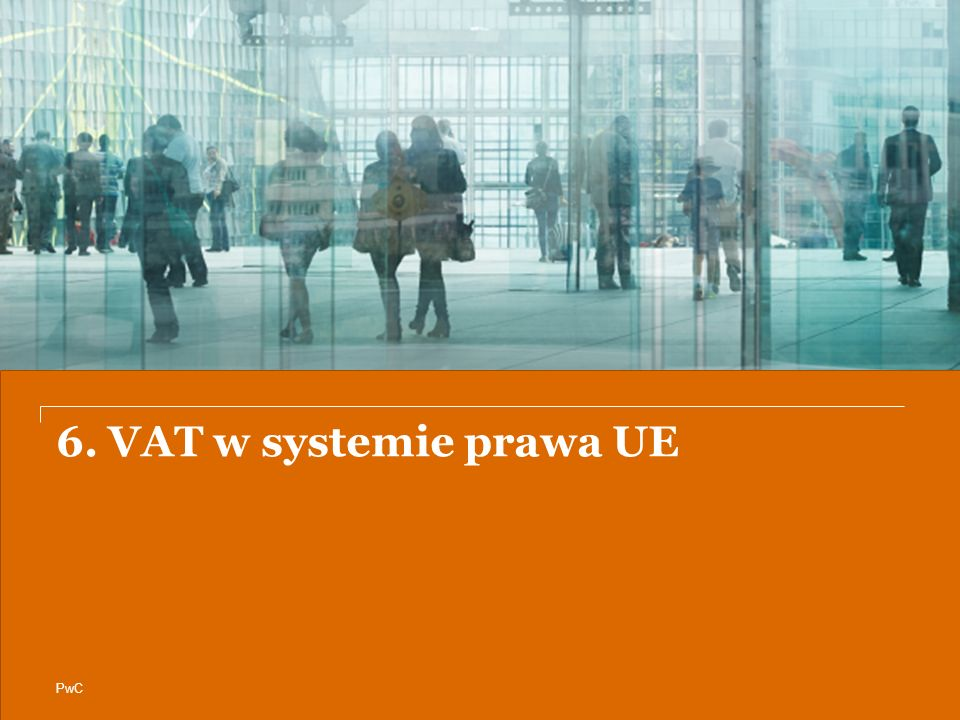 PwC 6. VAT w systemie prawa UE