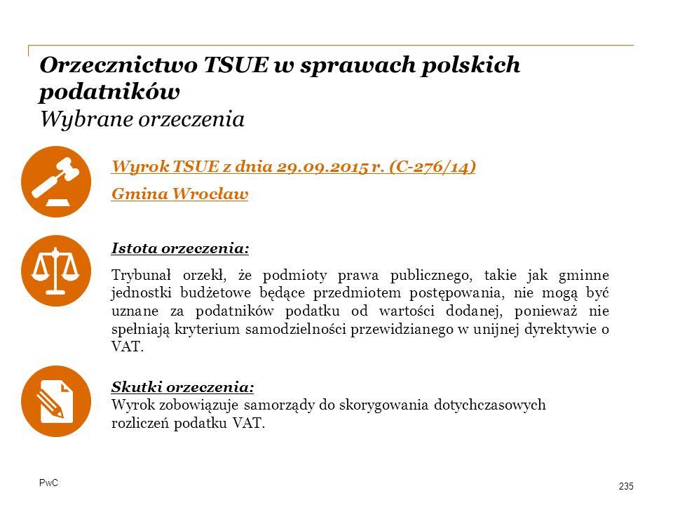 PwC Orzecznictwo TSUE w sprawach polskich podatników Wybrane orzeczenia Wyrok TSUE z dnia 29.09.2015 r. (C ‑ 276/14) Gmina Wrocław Istota orzeczenia: