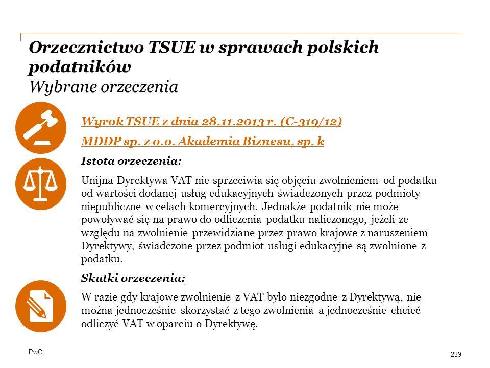 PwC Orzecznictwo TSUE w sprawach polskich podatników Wybrane orzeczenia Wyrok TSUE z dnia 28.11.2013 r. (C-319/12) MDDP sp. z o.o. Akademia Biznesu, s