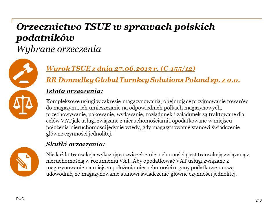PwC Orzecznictwo TSUE w sprawach polskich podatników Wybrane orzeczenia Wyrok TSUE z dnia 27.06.2013 r. (C-155/12) RR Donnelley Global Turnkey Solutio