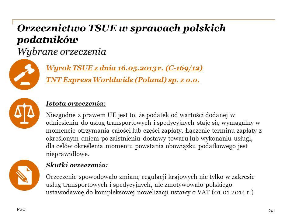 PwC Orzecznictwo TSUE w sprawach polskich podatników Wybrane orzeczenia Wyrok TSUE z dnia 16.05.2013 r. (C-169/12) TNT Express Worldwide (Poland) sp.