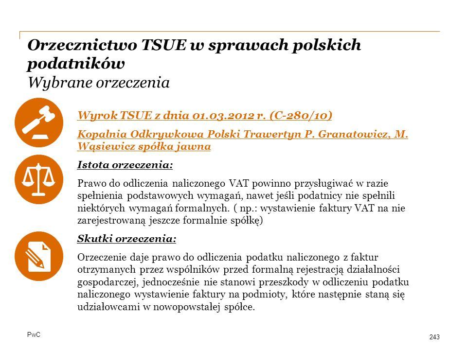 PwC Orzecznictwo TSUE w sprawach polskich podatników Wybrane orzeczenia Wyrok TSUE z dnia 01.03.2012 r. (C-280/10) Kopalnia Odkrywkowa Polski Trawerty