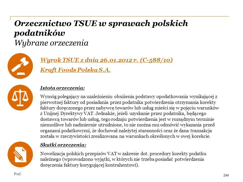 PwC Orzecznictwo TSUE w sprawach polskich podatników Wybrane orzeczenia Wyrok TSUE z dnia 26.01.2012 r. (C-588/10) Kraft Foods Polska S.A. Istota orze