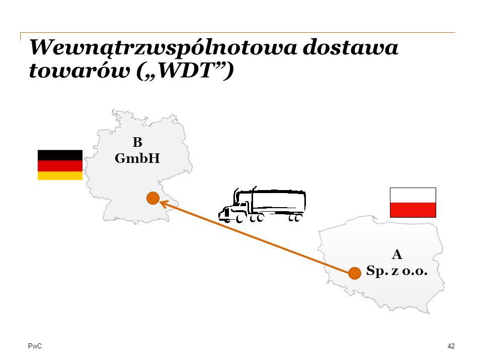 """PwC Wewnątrzwspólnotowa dostawa towarów (""""WDT"""") 42 A Sp. z o.o. B GmbH"""