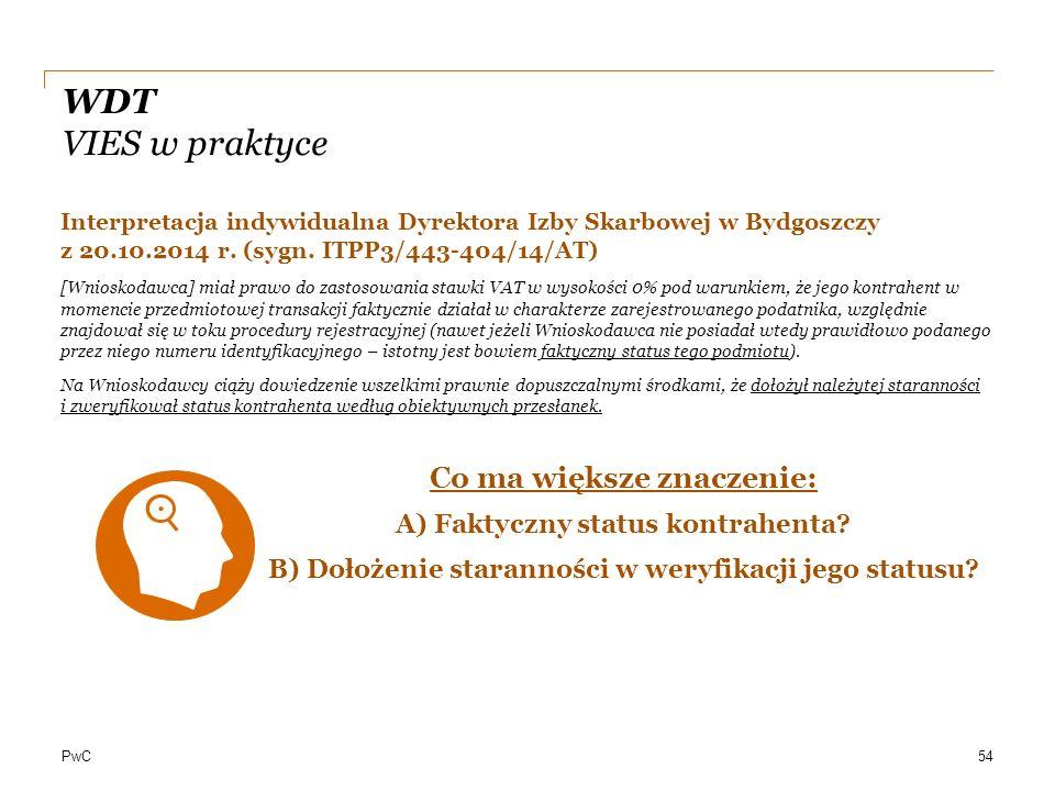 PwC WDT VIES w praktyce Interpretacja indywidualna Dyrektora Izby Skarbowej w Bydgoszczy z 20.10.2014 r. (sygn. ITPP3/443-404/14/AT) [Wnioskodawca] mi