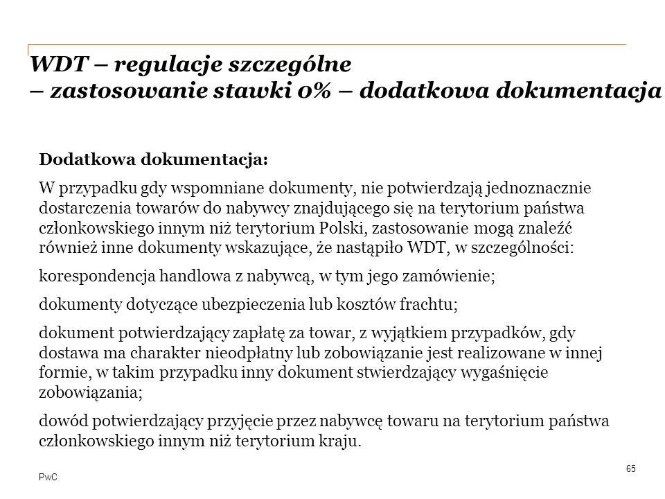 PwC WDT – regulacje szczególne – zastosowanie stawki 0% – dodatkowa dokumentacja Dodatkowa dokumentacja: W przypadku gdy wspomniane dokumenty, nie pot