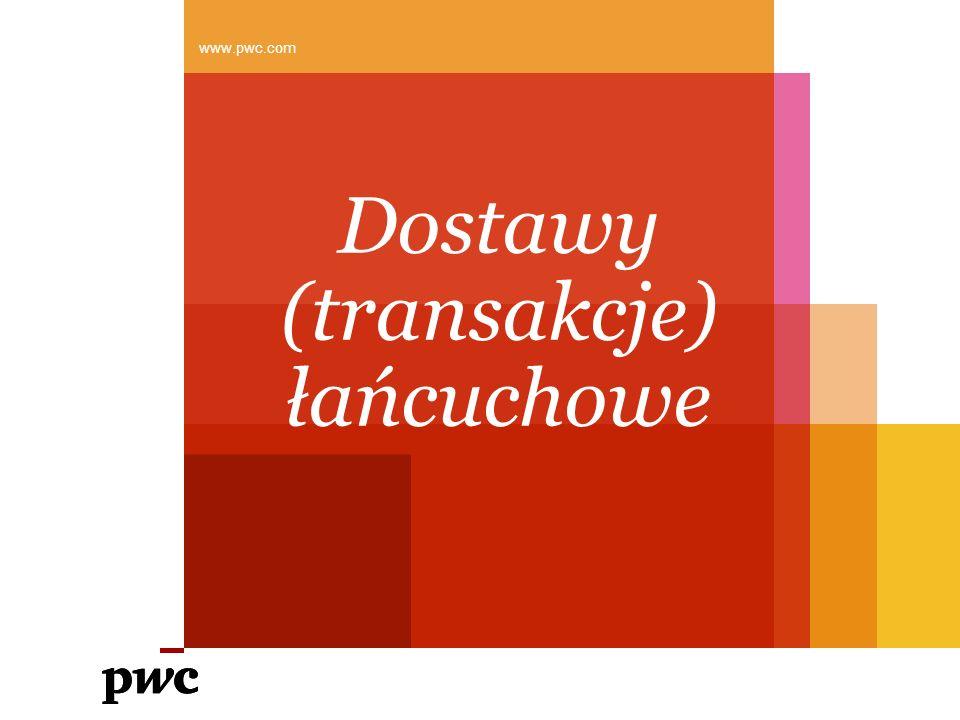 Dostawy (transakcje) łańcuchowe www.pwc.com