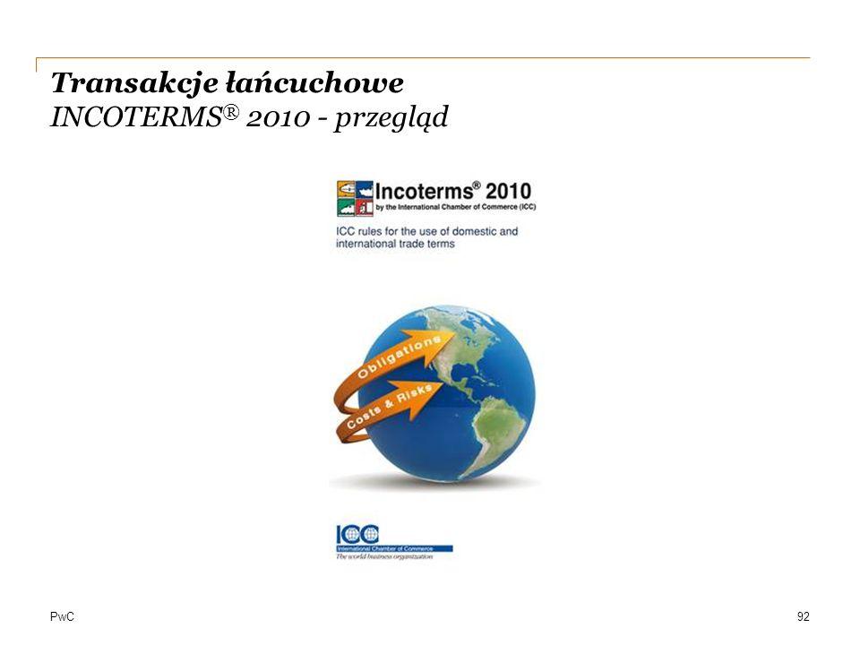 PwC Transakcje łańcuchowe INCOTERMS ® 2010 - przegląd 92