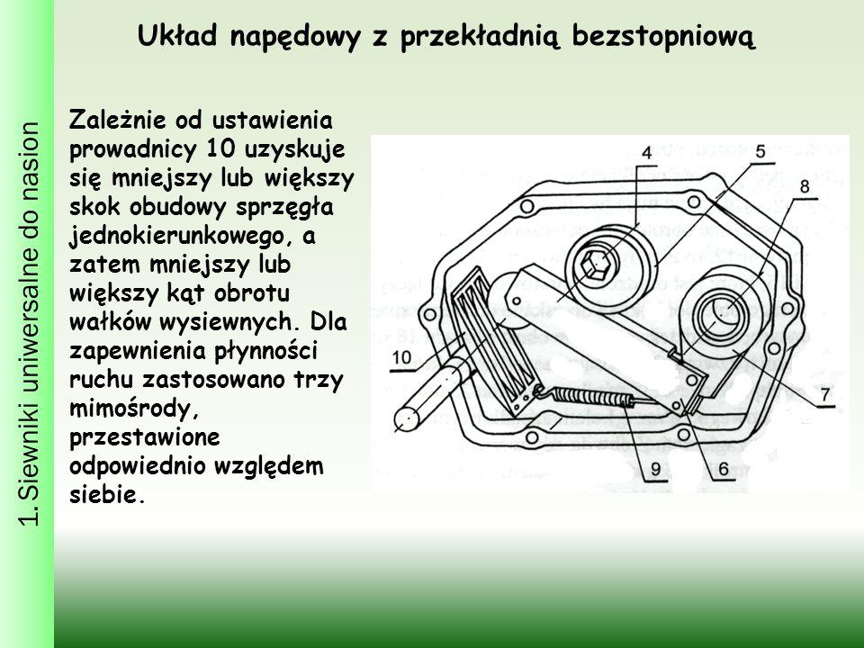1. Siewniki uniwersalne do nasion Zależnie od ustawienia prowadnicy 10 uzyskuje się mniejszy lub większy skok obudowy sprzęgła jednokierunkowego, a za
