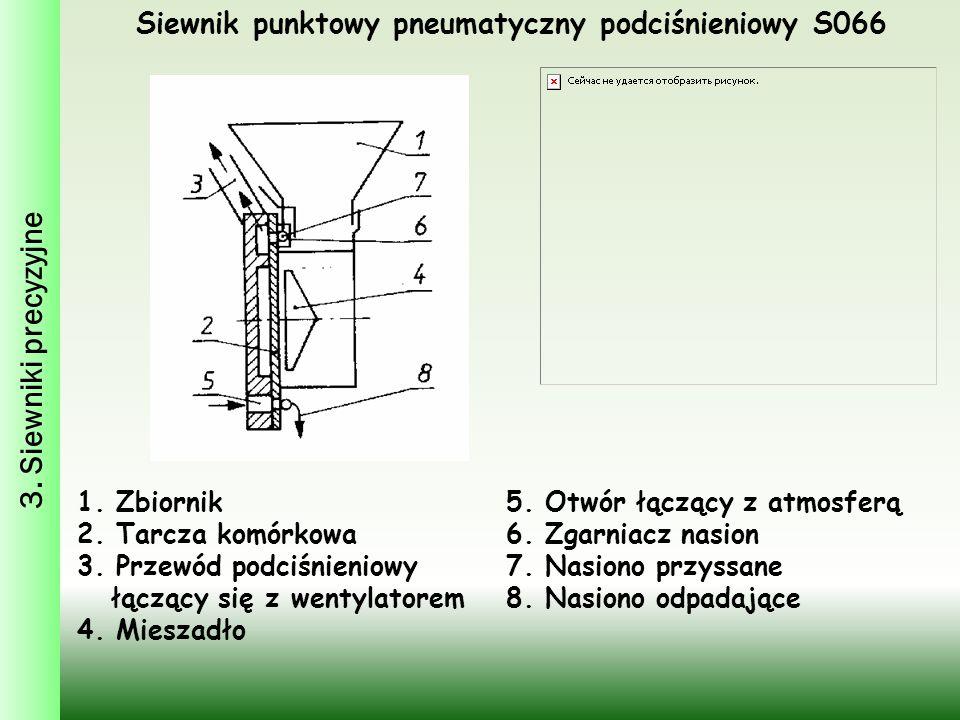 Siewnik punktowy pneumatyczny podciśnieniowy S066 1. Zbiornik 2. Tarcza komórkowa 3. Przewód podciśnieniowy łączący się z wentylatorem 4. Mieszadło 5.