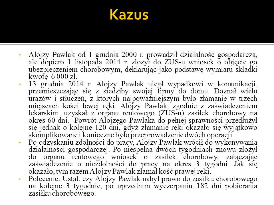 Alojzy Pawlak od 1 grudnia 2000 r. prowadził działalność gospodarczą, ale dopiero 1 listopada 2014 r. złożył do ZUS-u wniosek o objęcie go ubezpieczen