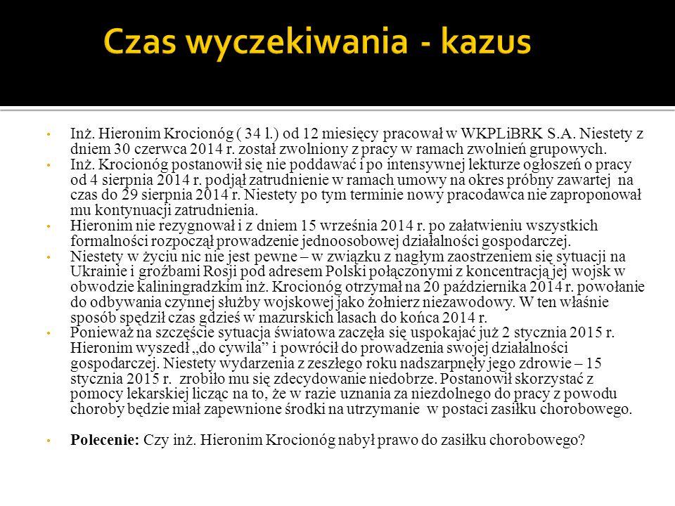 Inż. Hieronim Krocionóg ( 34 l.) od 12 miesięcy pracował w WKPLiBRK S.A. Niestety z dniem 30 czerwca 2014 r. został zwolniony z pracy w ramach zwolnie