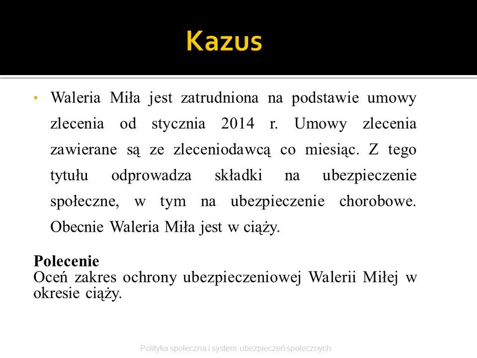 Waleria Miła jest zatrudniona na podstawie umowy zlecenia od stycznia 2014 r. Umowy zlecenia zawierane są ze zleceniodawcą co miesiąc. Z tego tytułu o