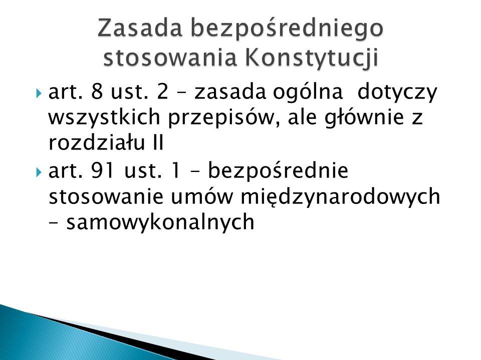  art. 8 ust. 2 – zasada ogólna dotyczy wszystkich przepisów, ale głównie z rozdziału II  art.