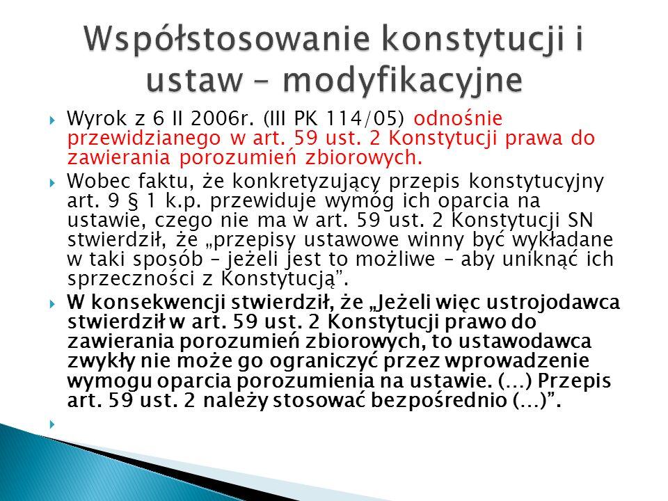  Wyrok z 6 II 2006r. (III PK 114/05) odnośnie przewidzianego w art.