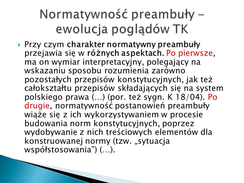  Przy czym charakter normatywny preambuły przejawia się w różnych aspektach.