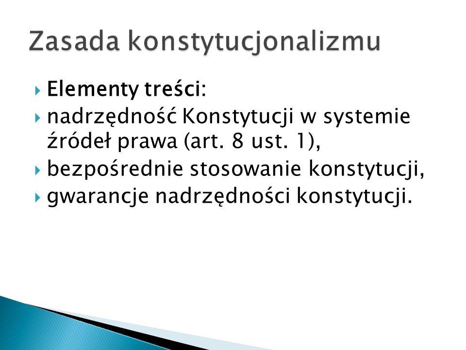  Elementy treści:  nadrzędność Konstytucji w systemie źródeł prawa (art.