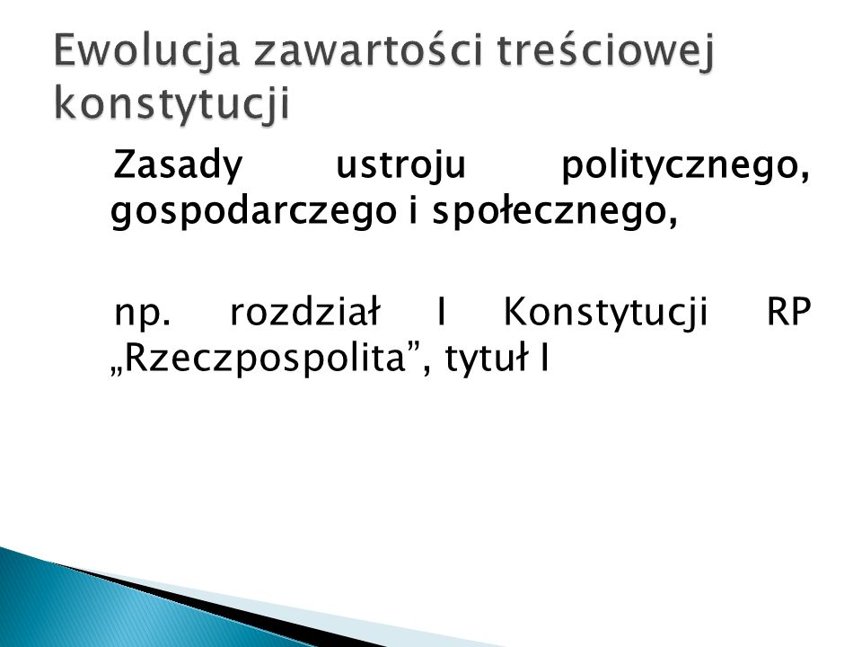 Zasady ustroju politycznego, gospodarczego i społecznego, np.