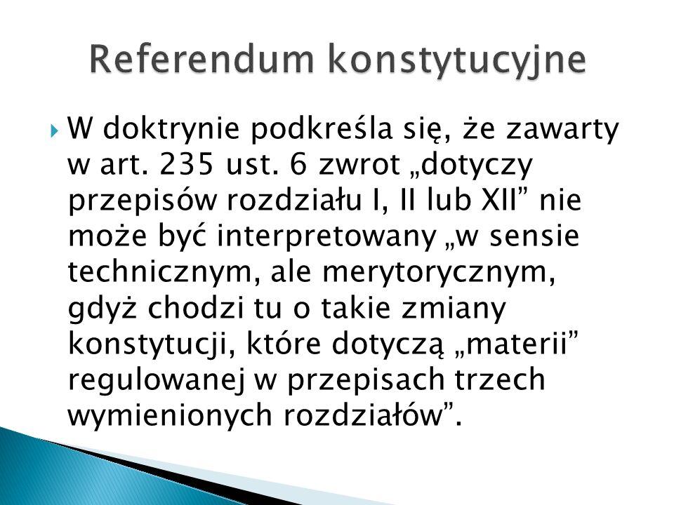  W doktrynie podkreśla się, że zawarty w art. 235 ust.