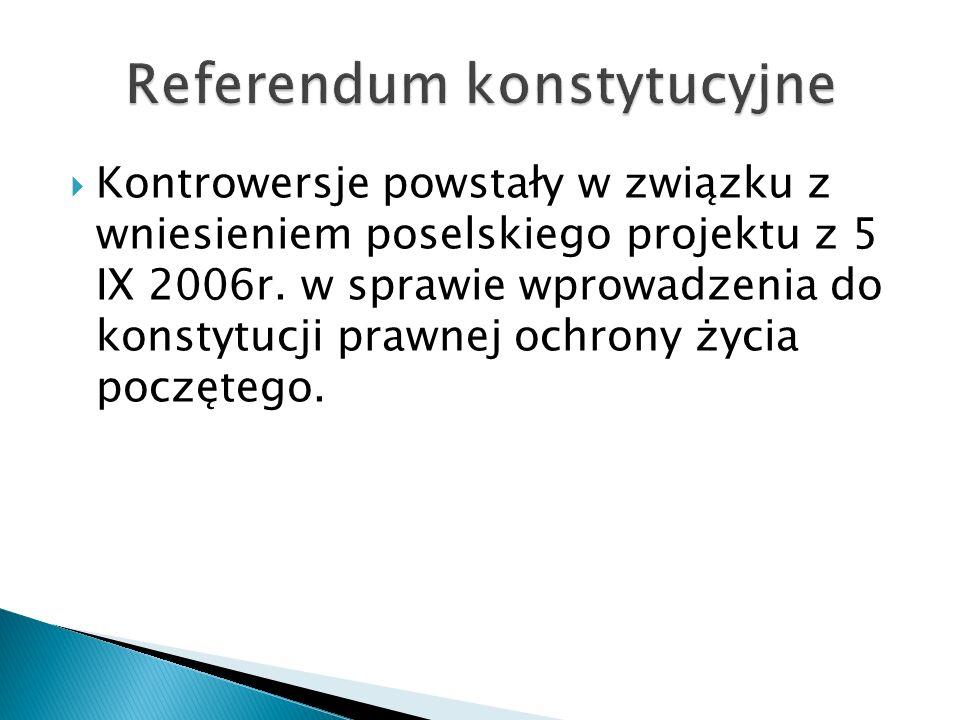  Kontrowersje powstały w związku z wniesieniem poselskiego projektu z 5 IX 2006r.