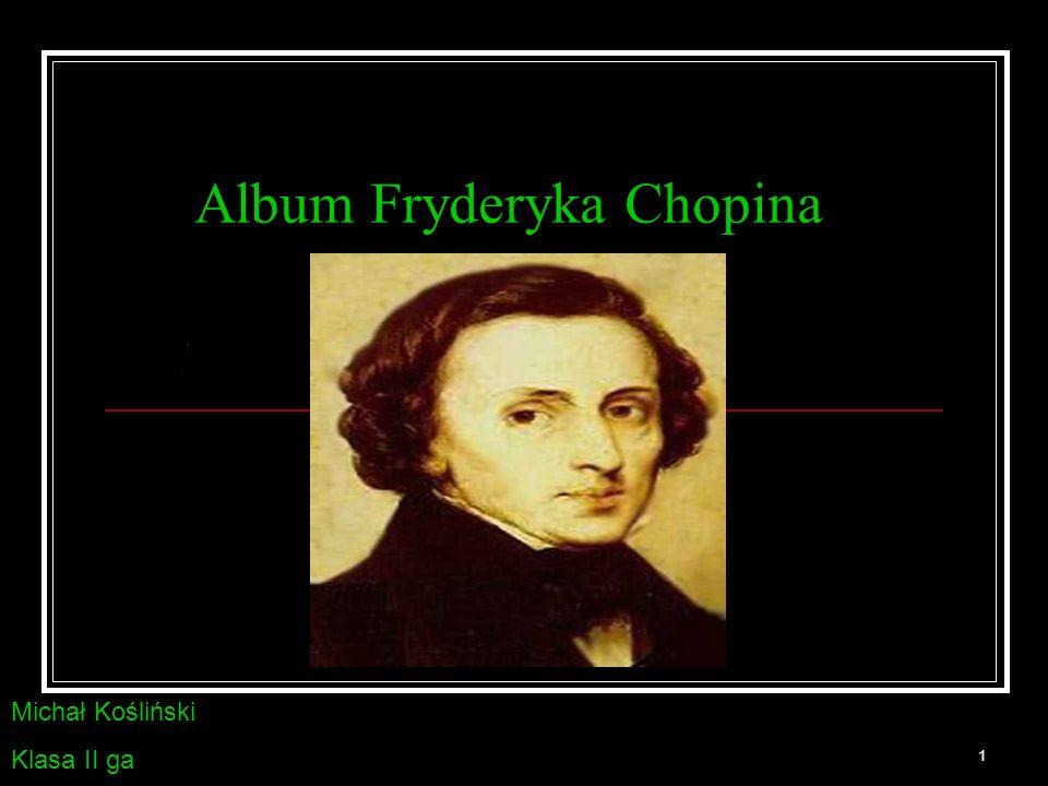 1 Album Fryderyka Chopina Michał Kośliński Klasa II ga
