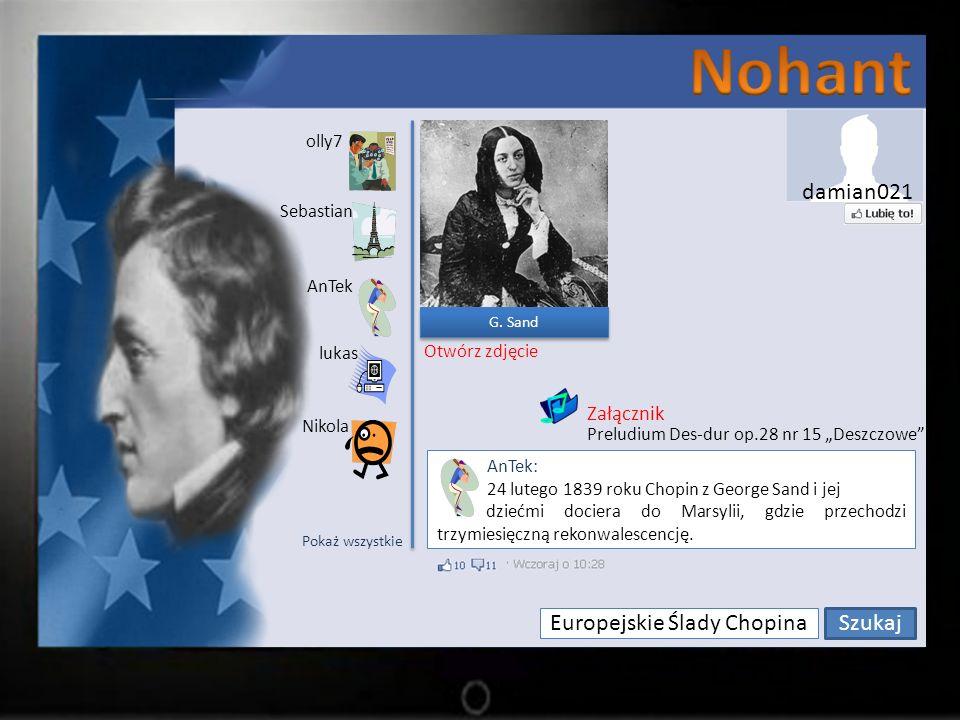 Europejskie Ślady Chopina Szukaj olly7 Sebastian lukas AnTek Nikola AnTek: 24 lutego 1839 roku Chopin z George Sand i jej dziećmi dociera do Marsylii, gdzie przechodzi trzymiesięczną rekonwalescencję.