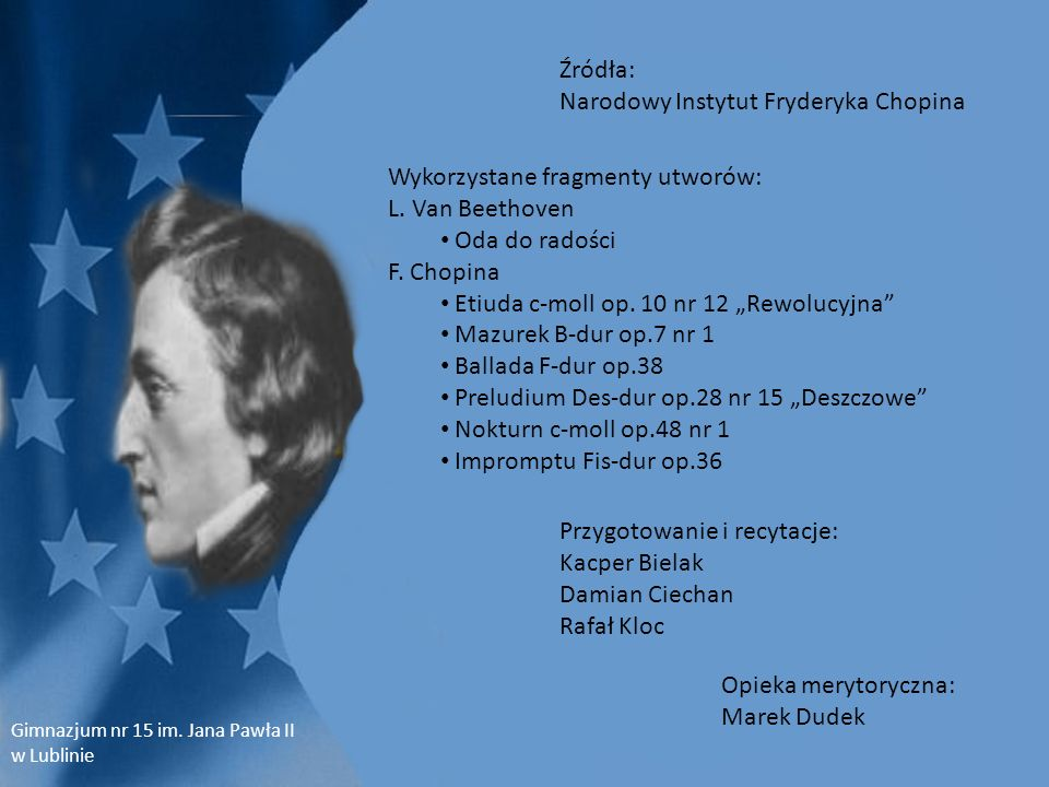 Źródła: Narodowy Instytut Fryderyka Chopina Wykorzystane fragmenty utworów: L.