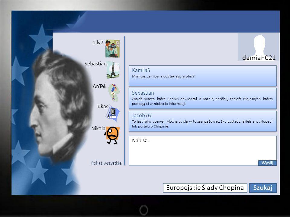 Europejskie Ślady Chopina Szukaj olly7 Sebastian lukas AnTek Nikola olly7: 5 sierpnia 1848 roku rozpoczyna pobyt u rodziny Stirling i doktora Łyszczyńskiego w Edynburgu.