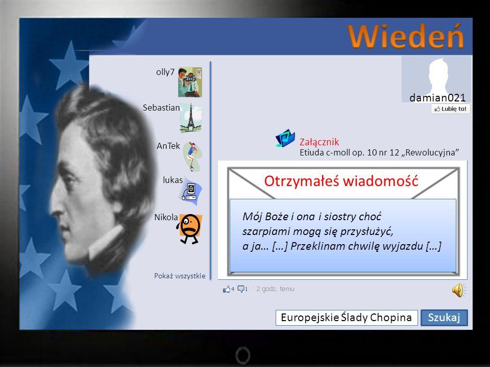 Europejskie Ślady Chopina Szukaj olly7 Sebastian lukas AnTek Nikola olly7: Po klęsce powstania, jesienią 1831 roku, Chopin przyjeżdża do Paryża, który staje się dla niego drugim domem.