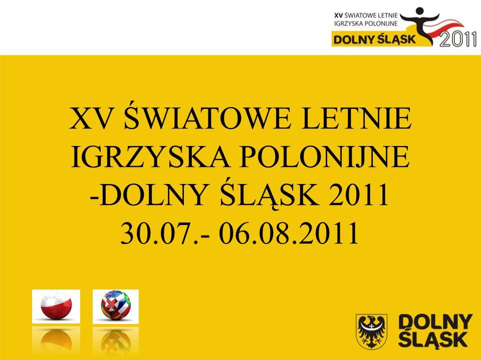 XV ŚWIATOWE LETNIE IGRZYSKA POLONIJNE -DOLNY ŚLĄSK 2011 30.07.- 06.08.2011
