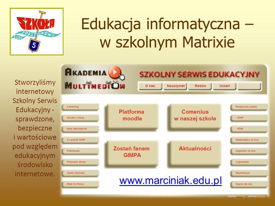 Stworzyliśmy internetowy Szkolny Serwis Edukacyjny - sprawdzone, bezpieczne i wartościowe pod względem edukacyjnym środowisko internetowe. Edukacja in