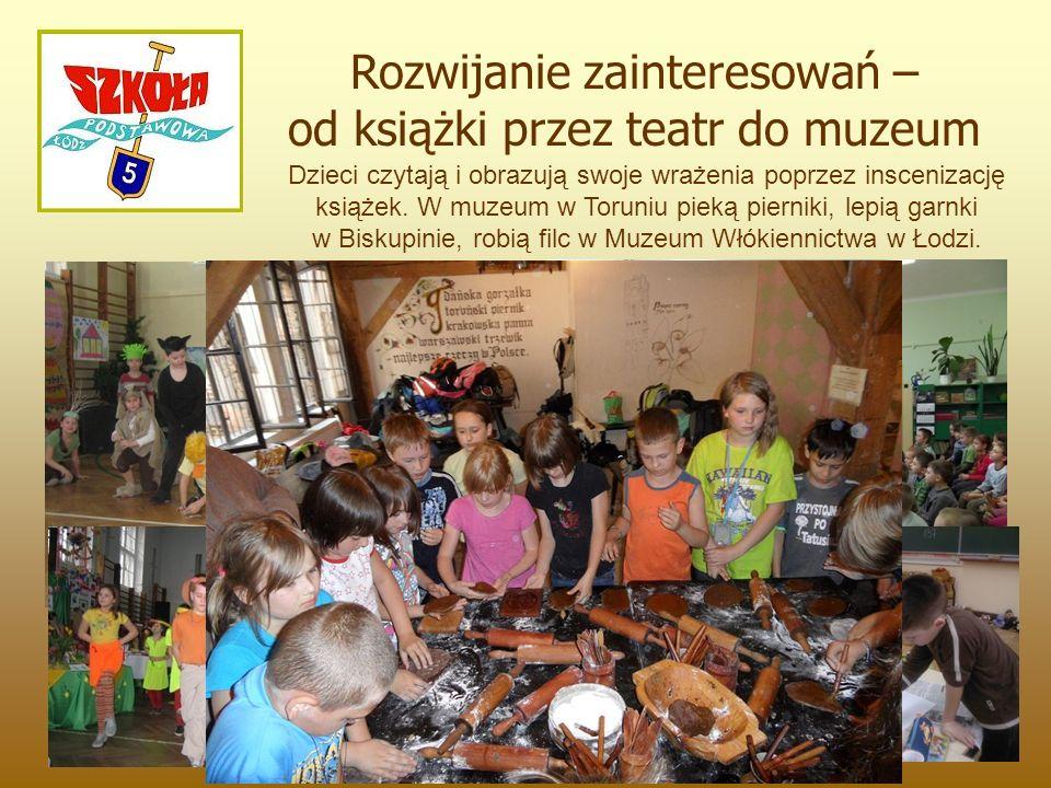 Dzieci czytają i obrazują swoje wrażenia poprzez inscenizację książek. W muzeum w Toruniu pieką pierniki, lepią garnki w Biskupinie, robią filc w Muze